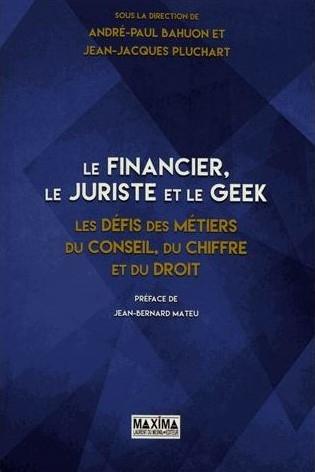 Le Financier, le Juriste et le Geek, Le financier, le juriste et le geek